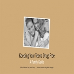 Free Family Guide: Keeping Your Teens Drug-free